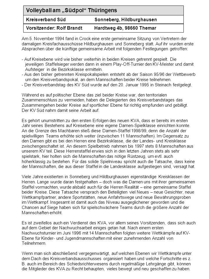 Volleyball am Südpol Thüringens Kreisverband SüdSonneberg, Hildburghausen Vorsitzender: Rolf BrandtHardtweg 4b, 98660 Themar Am 5. November 1994 fand