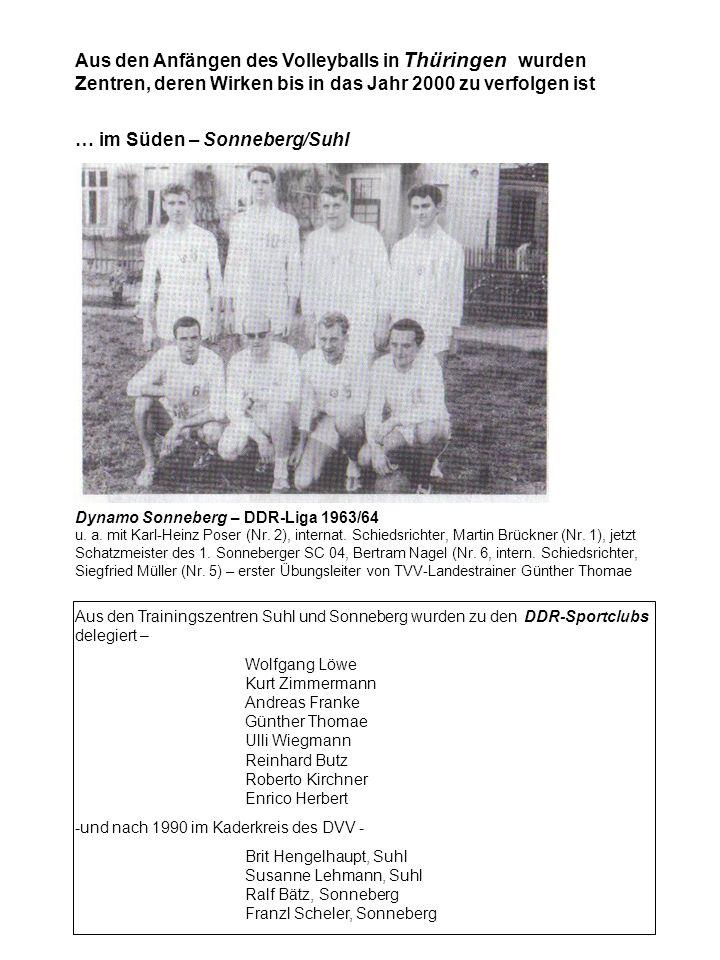 Aus den Anfängen des Volleyballs in Thüringen wurden Zentren, deren Wirken bis in das Jahr 2000 zu verfolgen ist … im Süden – Sonneberg/Suhl Dynamo So
