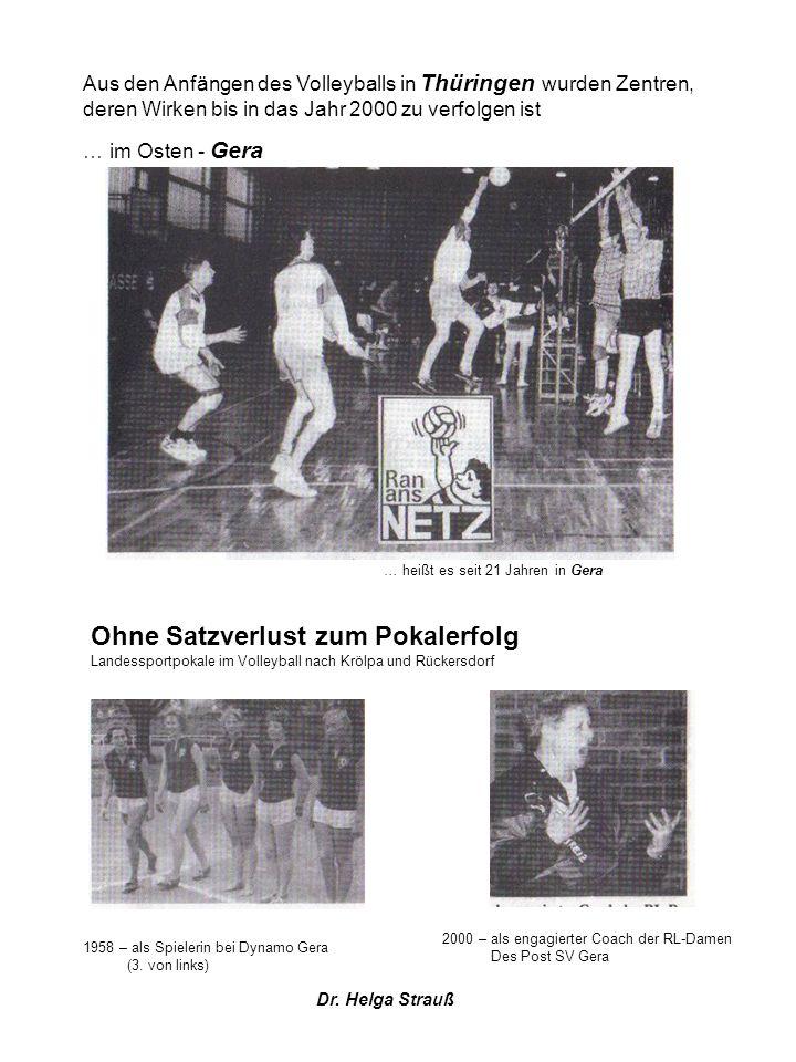 Aus den Anfängen des Volleyballs in Thüringen wurden Zentren, deren Wirken bis in das Jahr 2000 zu verfolgen ist … im Osten - Gera … heißt es seit 21