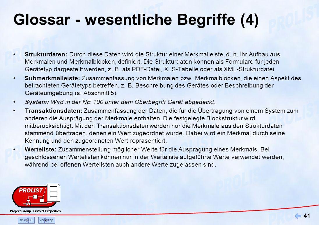 01/05/06vers11bp 41 Glossar - wesentliche Begriffe (4) Strukturdaten: Durch diese Daten wird die Struktur einer Merkmalleiste, d. h. ihr Aufbau aus Me