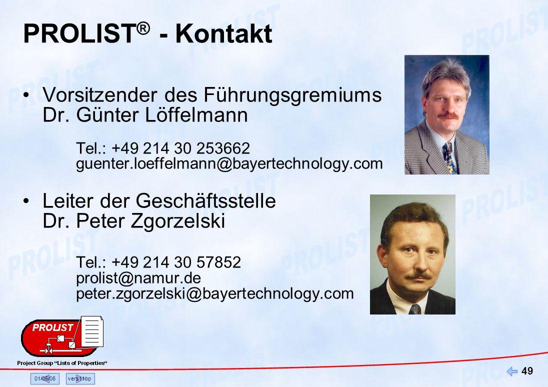 01/05/06vers11bp 49 Vorsitzender des Führungsgremiums Dr. Günter Löffelmann Tel.: +49 214 30 253662 guenter.loeffelmann@bayertechnology.com Leiter der