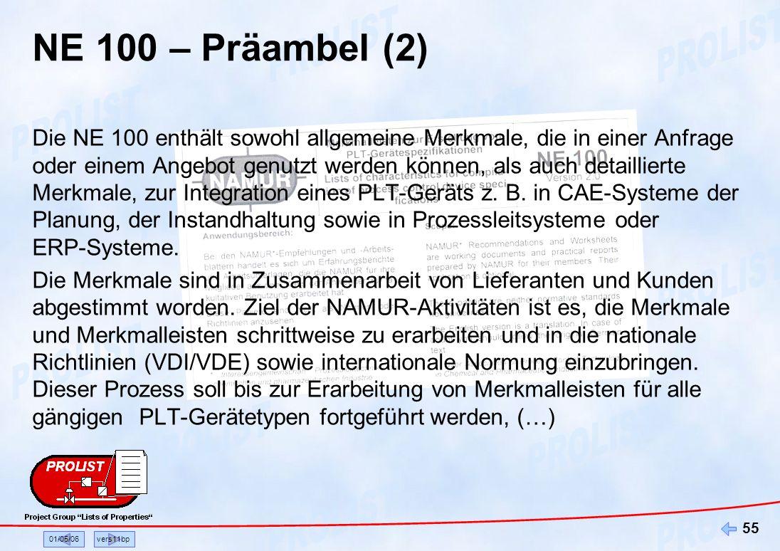 01/05/06vers11bp 55 NE 100 – Präambel (2) Die NE 100 enthält sowohl allgemeine Merkmale, die in einer Anfrage oder einem Angebot genutzt werden können