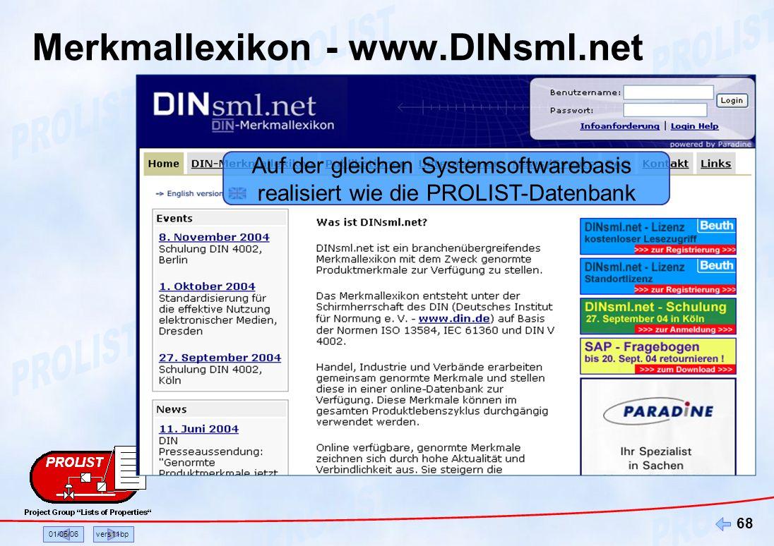 01/05/06vers11bp 68 Merkmallexikon - www.DINsml.net Auf der gleichen Systemsoftwarebasis realisiert wie die PROLIST-Datenbank