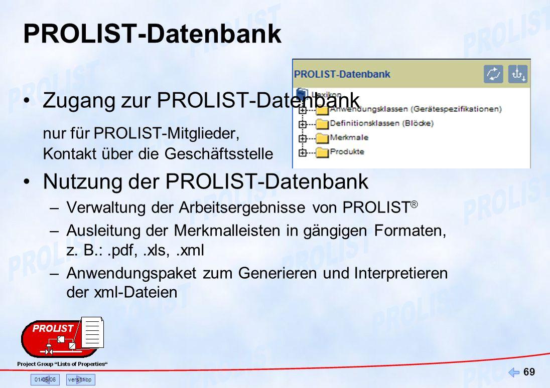 01/05/06vers11bp 69 PROLIST-Datenbank Zugang zur PROLIST-Datenbank nur für PROLIST-Mitglieder, Kontakt über die Geschäftsstelle Nutzung der PROLIST-Da