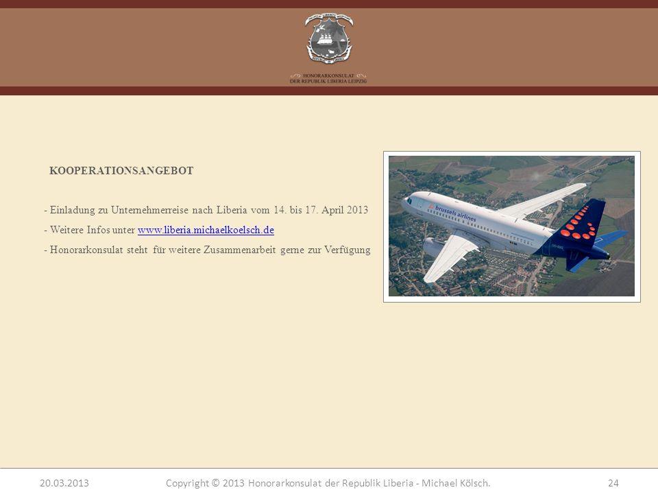 KOOPERATIONSANGEBOT - Einladung zu Unternehmerreise nach Liberia vom 14. bis 17. April 2013 - Weitere Infos unter www.liberia.michaelkoelsch.dewww.lib