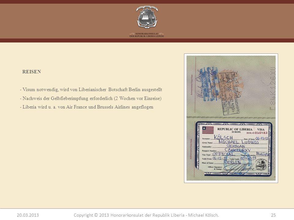 REISEN - Visum notwendig, wird von Liberianischer Botschaft Berlin ausgestellt - Nachweis der Gelbfieberimpfung erforderlich (2 Wochen vor Einreise) -