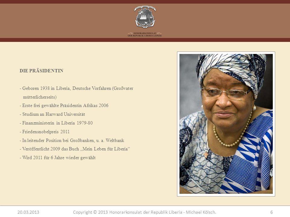 DIE PRÄSIDENTIN - Geboren 1938 in Liberia, Deutsche Vorfahren (Großvater mütterlicherseits) - Erste frei gewählte Präsidentin Afrikas 2006 - Studium a