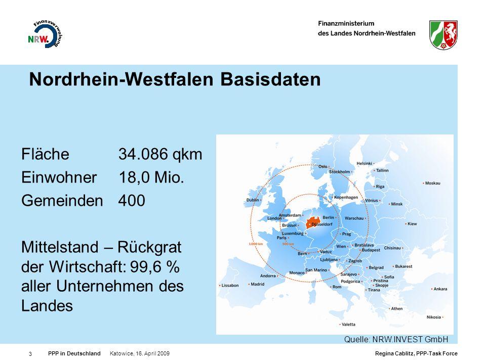 Regina Cablitz, PPP-Task Force PPP in Deutschland Katowice, 16. April 2009 3 Nordrhein-Westfalen Basisdaten Fläche34.086 qkm Einwohner18,0 Mio. Gemein
