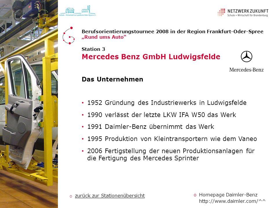 Station 3 Mercedes Benz GmbH Ludwigsfelde Das Unternehmen 1952 Gründung des Industriewerks in Ludwigsfelde 1990 verlässt der letzte LKW IFA W50 das We