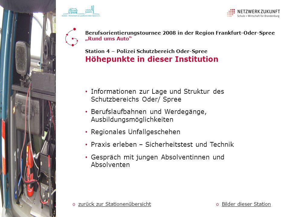 Station 4 – Polizei Schutzbereich Oder-Spree Höhepunkte in dieser Institution Informationen zur Lage und Struktur des Schutzbereichs Oder/ Spree Beruf