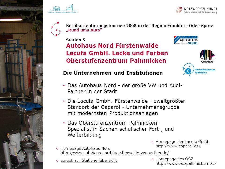 Station 5 Autohaus Nord Fürstenwalde Lacufa GmbH. Lacke und Farben Oberstufenzentrum Palmnicken Die Unternehmen und Institutionen Das Autohaus Nord -