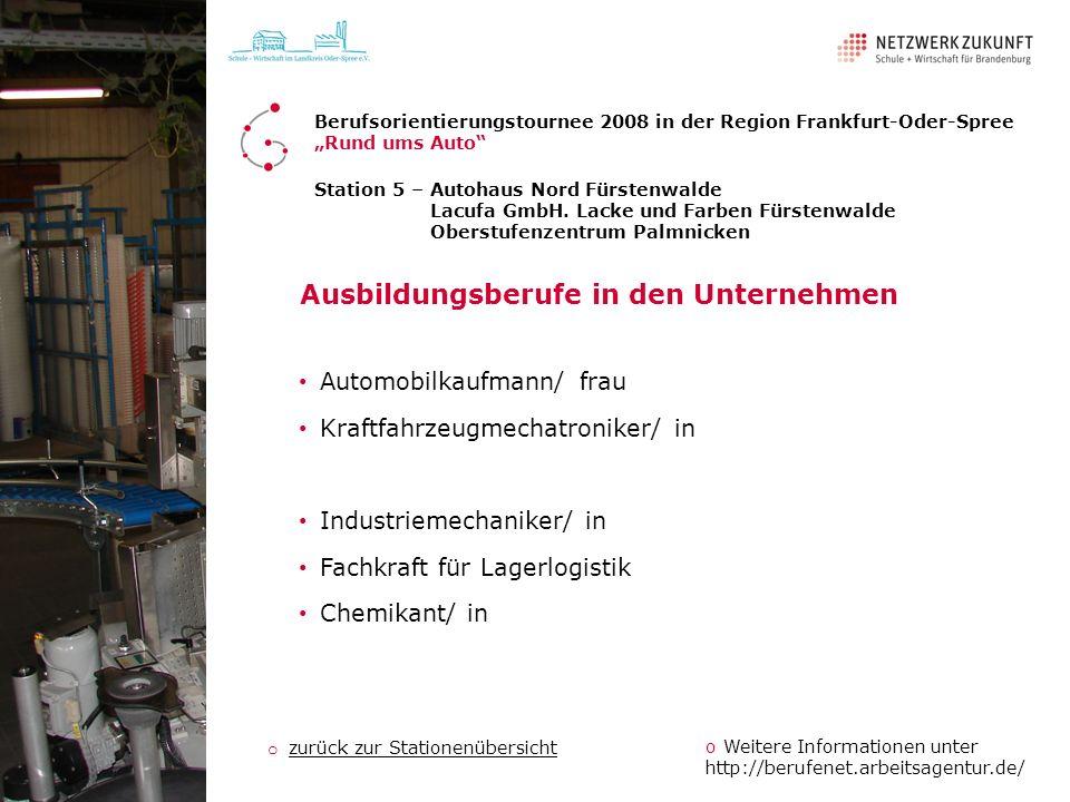 Station 5 – Autohaus Nord Fürstenwalde Lacufa GmbH. Lacke und Farben Fürstenwalde Oberstufenzentrum Palmnicken Ausbildungsberufe in den Unternehmen Au