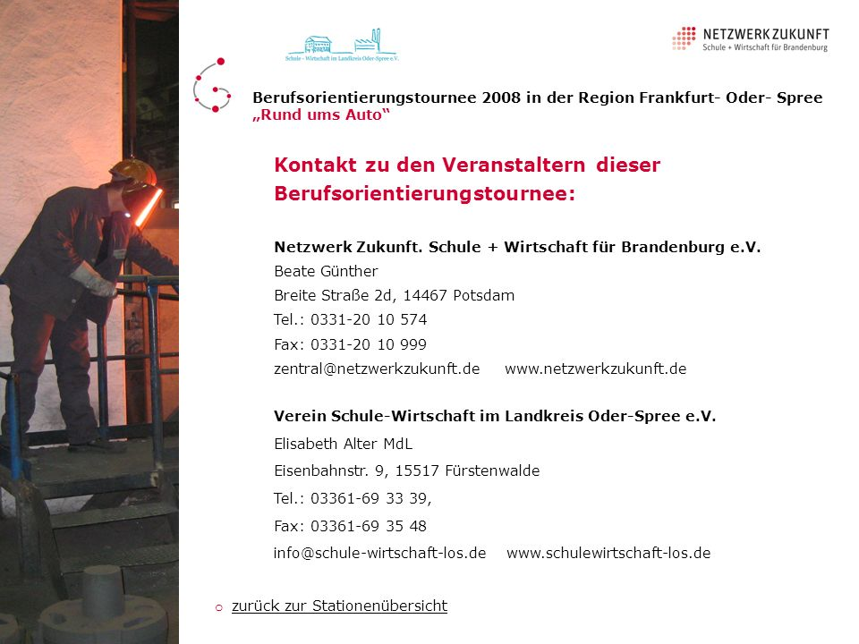 Verein Schule-Wirtschaft im Landkreis Oder-Spree e.V. Elisabeth Alter MdL Eisenbahnstr. 9, 15517 Fürstenwalde Tel.: 03361-69 33 39, Fax: 03361-69 35 4
