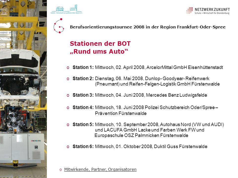 Stationen der BOT Rund ums Auto Berufsorientierungstournee 2008 in der Region Frankfurt-Oder-Spree oMitwirkende, Partner, OrganisatorenMitwirkende, Pa