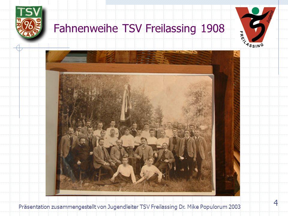 Präsentation zusammengestellt von Jugendleiter TSV Freilassing Dr. Mike Populorum 2003 3 Geschichte des TSV (1) 1896 – 1. Olympische Spiele der Neuzei