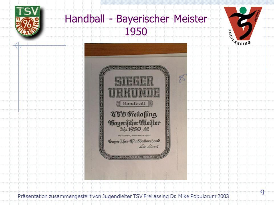 Präsentation zusammengestellt von Jugendleiter TSV Freilassing Dr. Mike Populorum 2003 8 Geschichte des TSV (3) TSV Freilassing versus ESV Freilassing