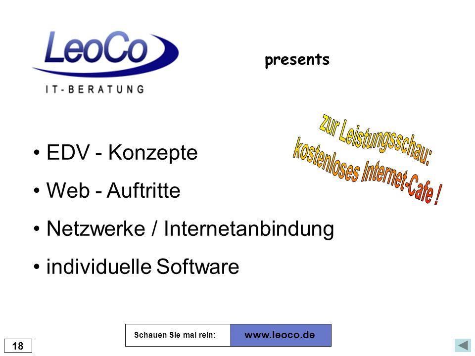EDV - Konzepte Web - Auftritte Netzwerke / Internetanbindung individuelle Software presents 18 www.leoco.de Schauen Sie mal rein: