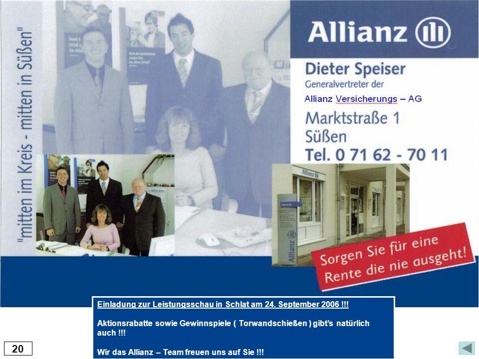Einladung zur Leistungsschau in Schlat am 24. September 2006 !!! Aktionsrabatte sowie Gewinnspiele ( Torwandschießen ) gibts natürlich auch !!! Wir da