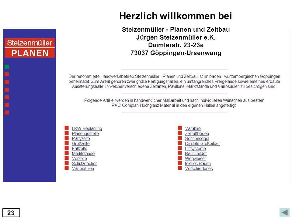 23 Herzlich willkommen bei Stelzenmüller - Planen und Zeltbau Jürgen Stelzenmüller e.K. Daimlerstr. 23-23a 73037 Göppingen-Ursenwang