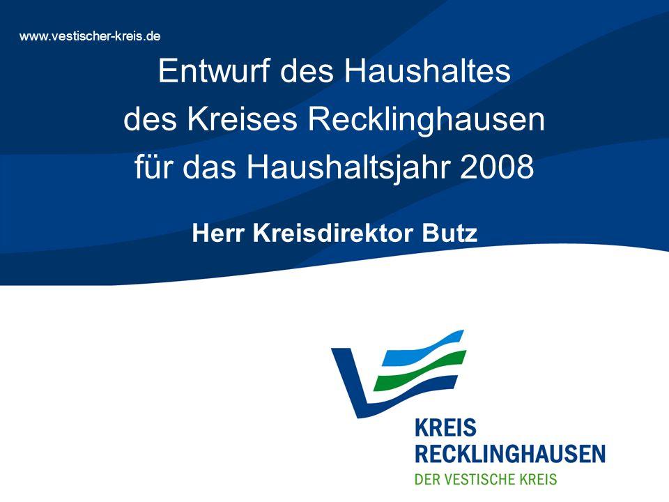 Haushaltsrede zur Einbringung des Haushaltsentwurfes des Kreises Recklinghausen für das Haushaltsjahr 2008 - Folie 1 www.vestischer-kreis.de Entwurf d