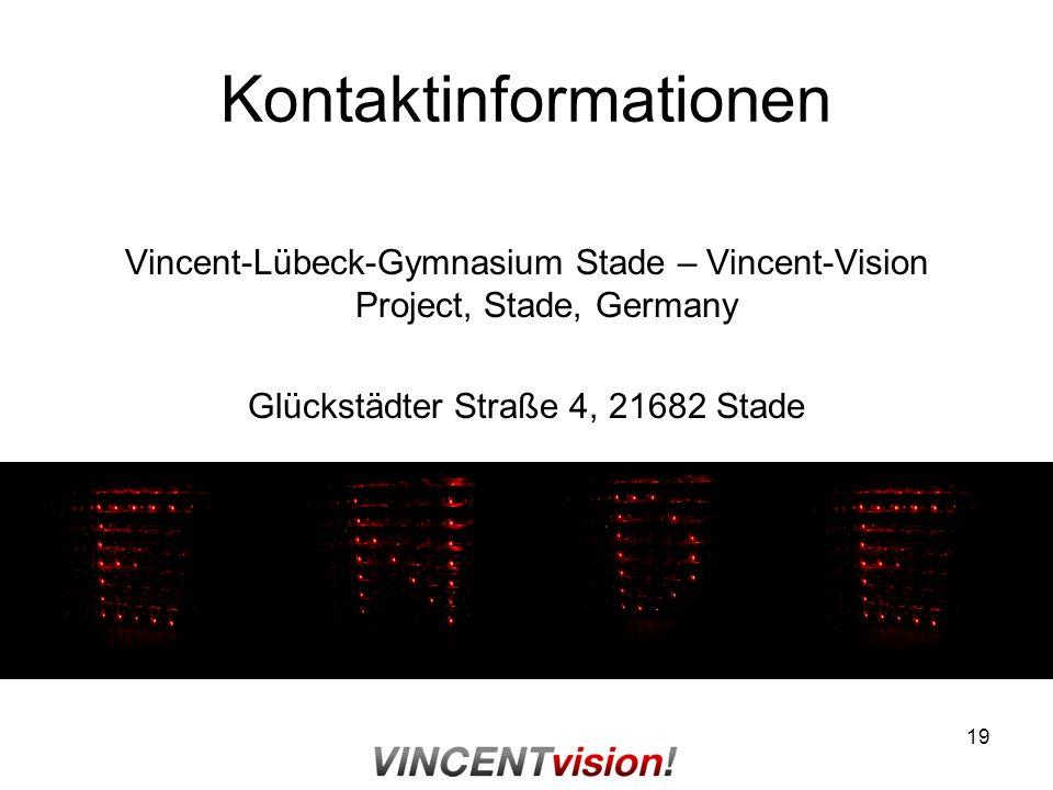 19 Kontaktinformationen Vincent-Lübeck-Gymnasium Stade – Vincent-Vision Project, Stade, Germany Glückstädter Straße 4, 21682 Stade