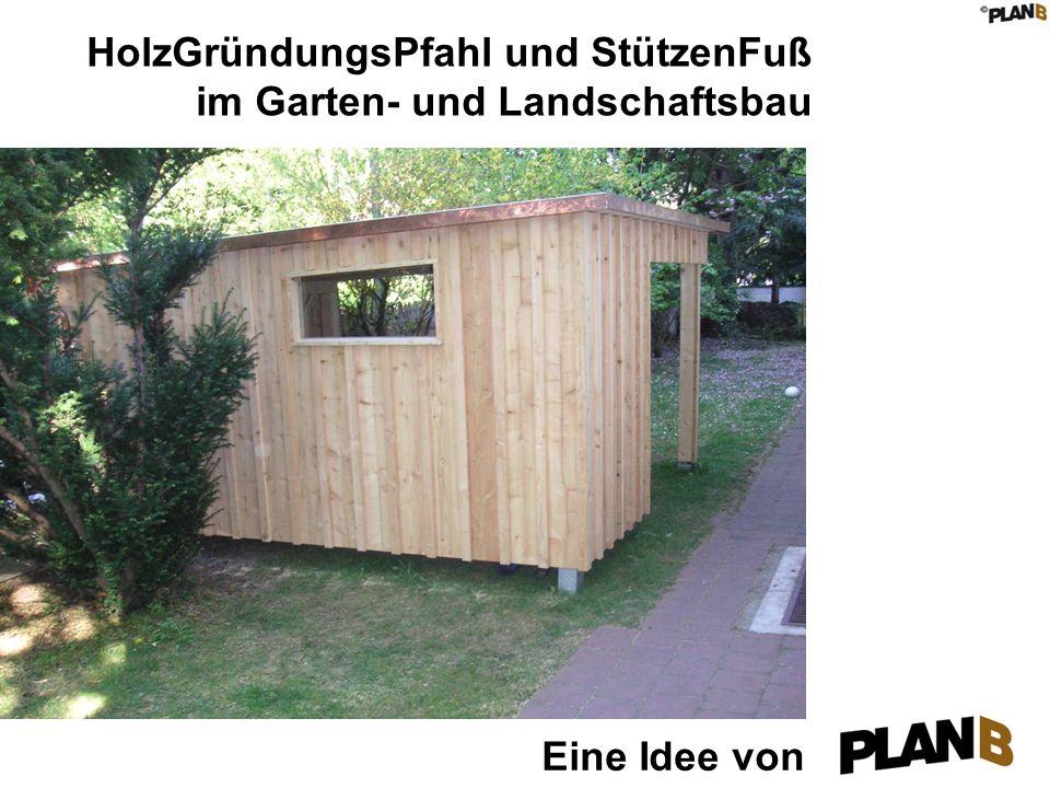 HolzGründungsPfahl und StützenFuß im Garten- und Landschaftsbau Eine Idee von