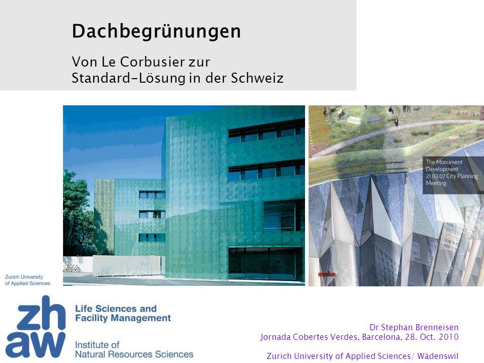 Dr Stephan Brenneisen Jornada Cobertes Verdes, Barcelona, 28. Oct. 2010 Zurich University of Applied Sciences/ Wädenswil Dachbegrünungen Von Le Corbus