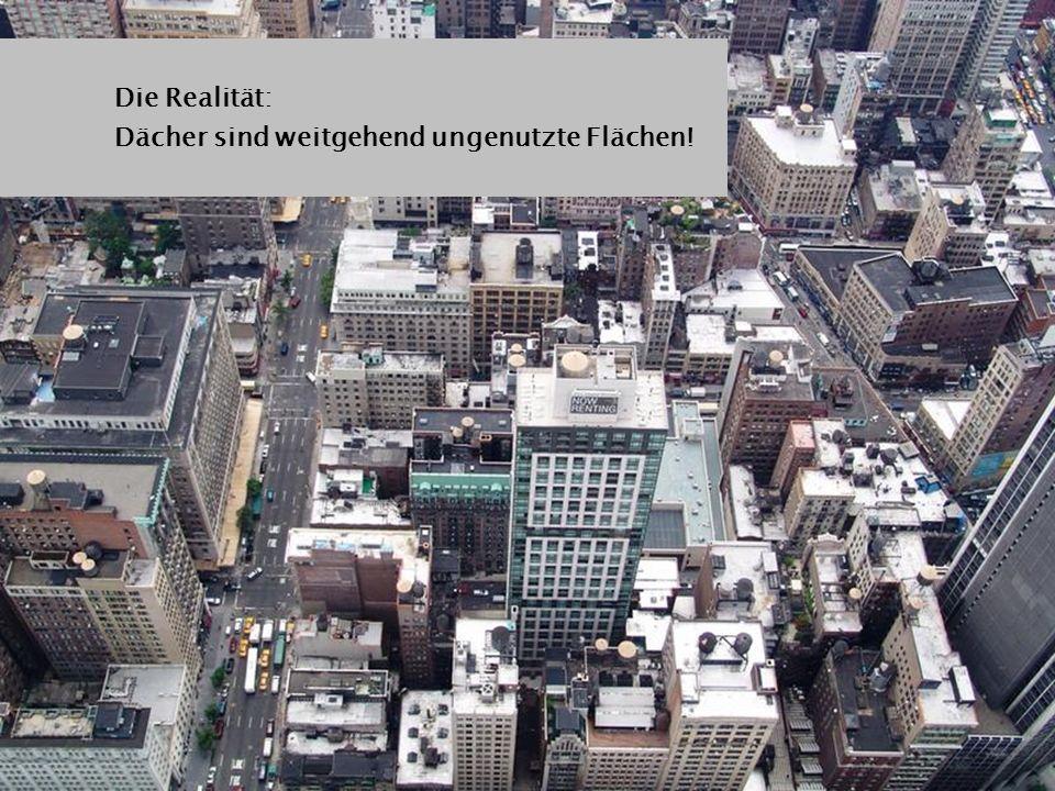 Die Realität: Dächer sind weitgehend ungenutzte Flächen!