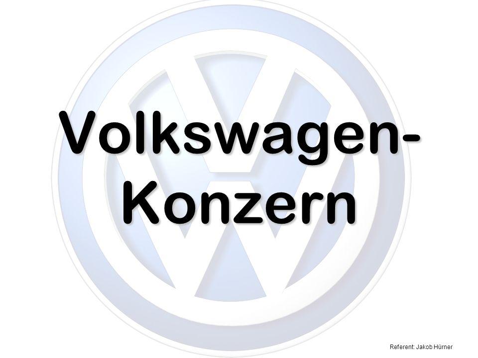 Referent: Jakob Hürner Volkswagen- Konzern