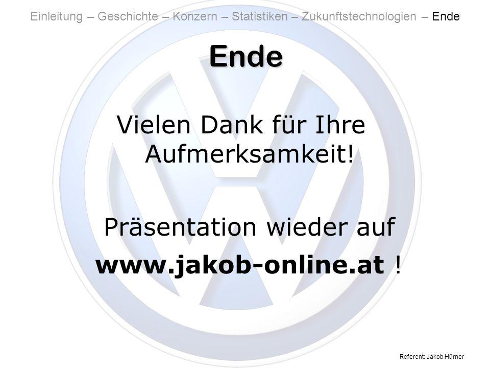 Referent: Jakob Hürner Ende Vielen Dank für Ihre Aufmerksamkeit.