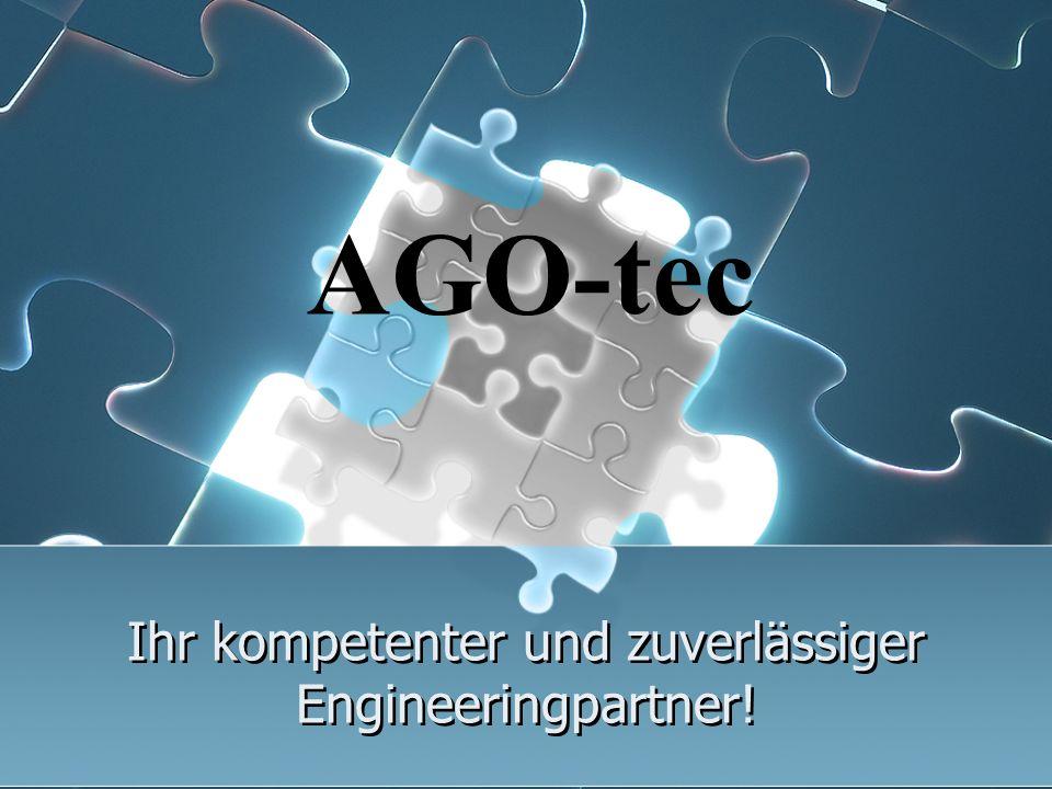 Ihr kompetenter und zuverlässiger Engineeringpartner! AGO-tec