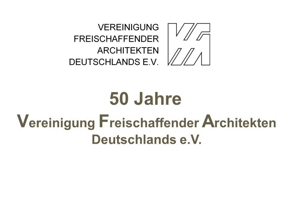 V ereinigung F reischaffender A rchitekten Deutschlands e.V. 50 Jahre
