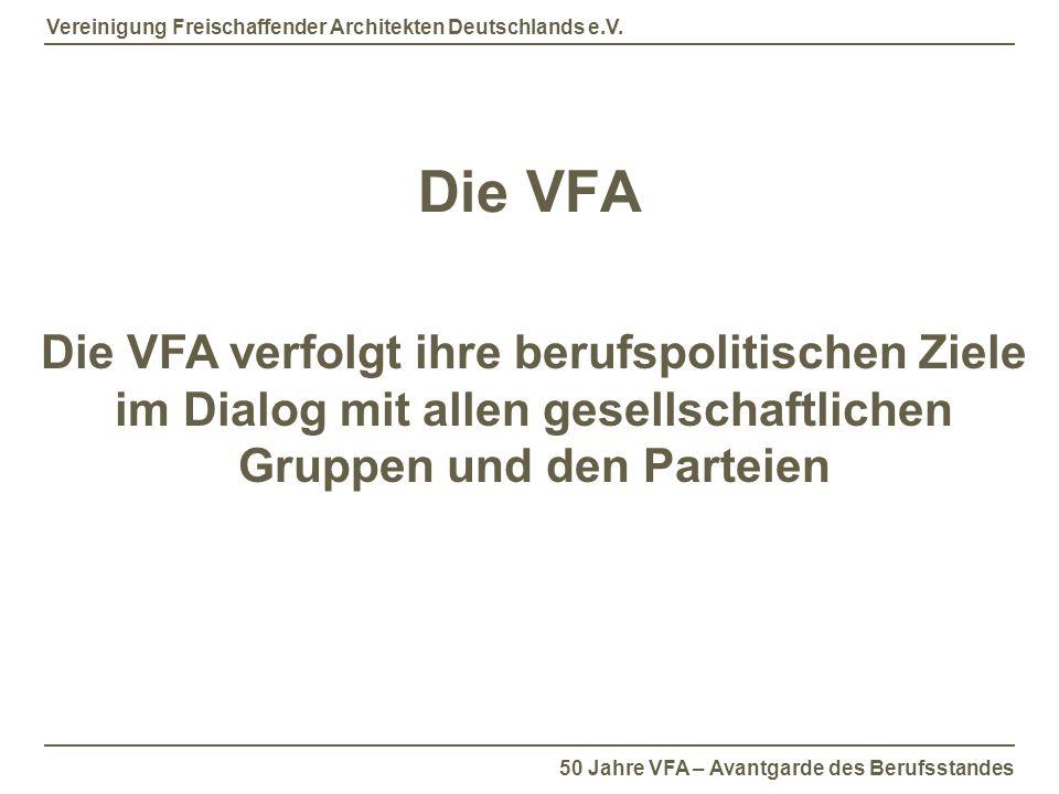 50 Jahre VFA – Avantgarde des Berufsstandes Vereinigung Freischaffender Architekten Deutschlands e.V.