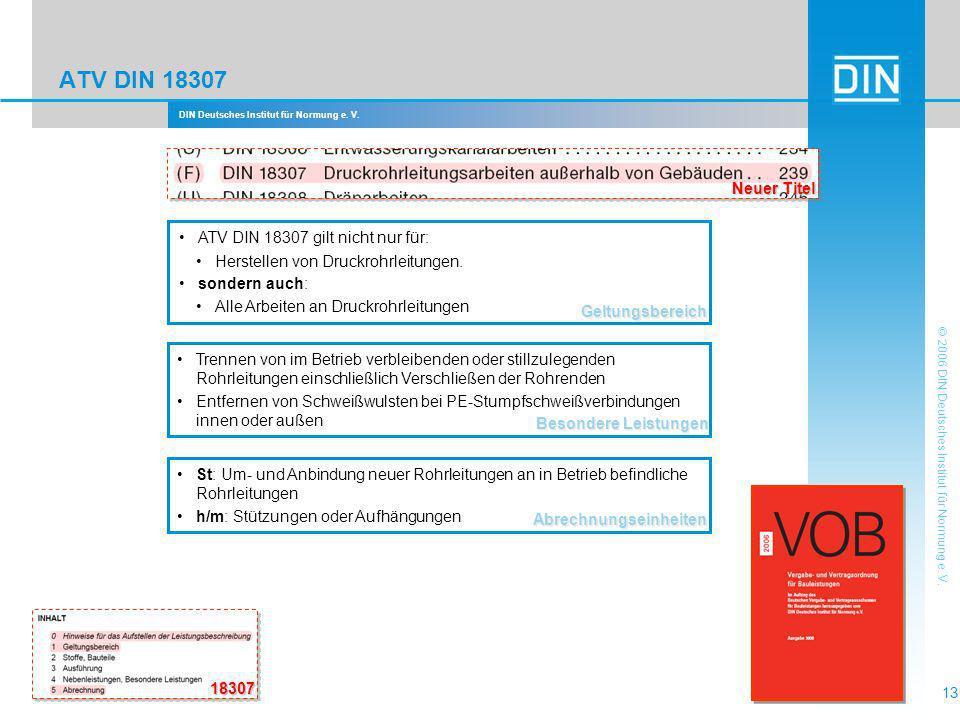 DIN Deutsches Institut für Normung e. V. 13 © 2006 DIN Deutsches Institut für Normung e. V. ATV DIN 18307 Neuer Titel Geltungsbereich ATV DIN 18307 gi