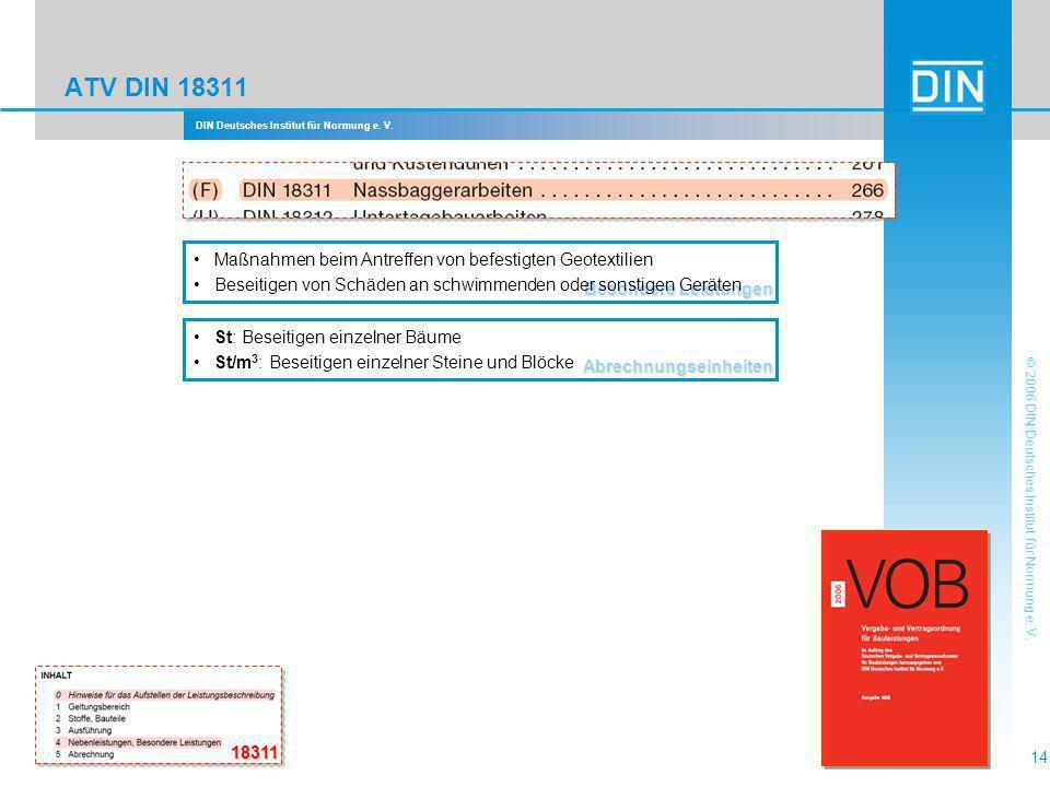 DIN Deutsches Institut für Normung e. V. 14 © 2006 DIN Deutsches Institut für Normung e. V. ATV DIN 18311 Besondere Leistungen Maßnahmen beim Antreffe