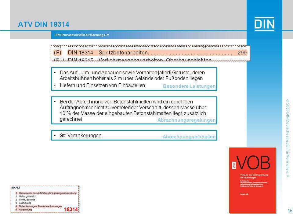 DIN Deutsches Institut für Normung e. V. 15 © 2006 DIN Deutsches Institut für Normung e. V. ATV DIN 18314 Besondere Leistungen Das Auf-, Um- und Abbau