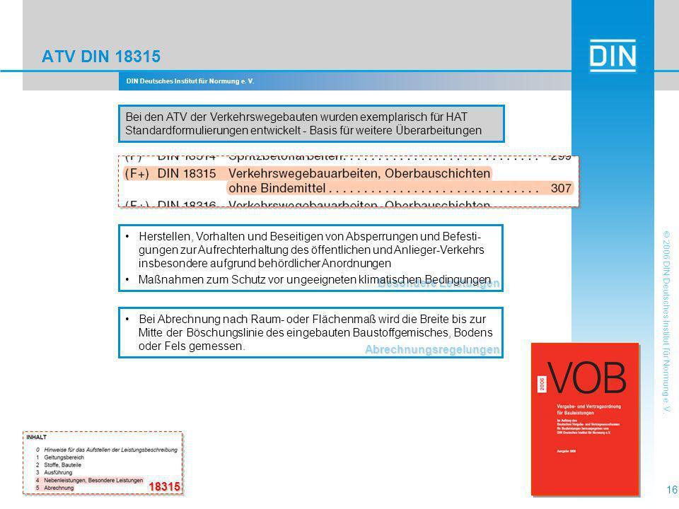 DIN Deutsches Institut für Normung e. V. 16 © 2006 DIN Deutsches Institut für Normung e. V. ATV DIN 18315 Besondere Leistungen Herstellen, Vorhalten u