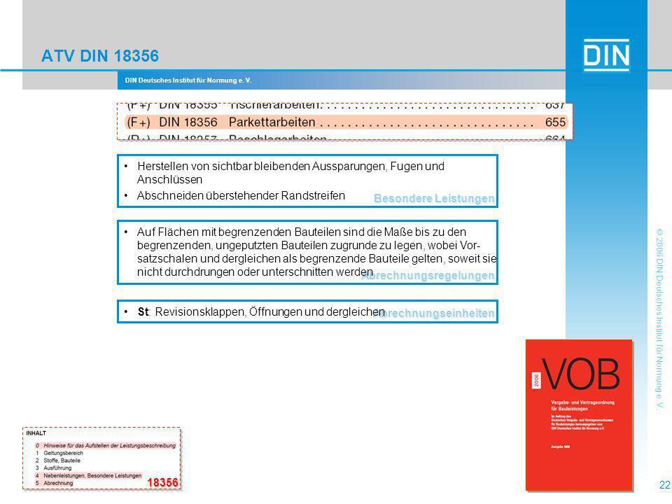 DIN Deutsches Institut für Normung e. V. 22 © 2006 DIN Deutsches Institut für Normung e. V. ATV DIN 18356 18356 Besondere Leistungen Herstellen von si