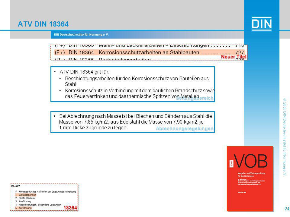DIN Deutsches Institut für Normung e. V. 24 © 2006 DIN Deutsches Institut für Normung e. V. ATV DIN 18364 18364 Abrechnungsregelungen Bei Abrechnung n