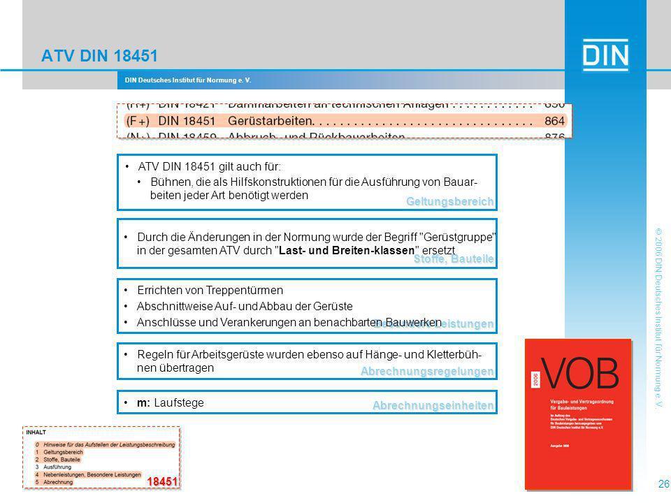 DIN Deutsches Institut für Normung e. V. 26 © 2006 DIN Deutsches Institut für Normung e. V. ATV DIN 18451 Abrechnungsregelungen Regeln für Arbeitsgerü