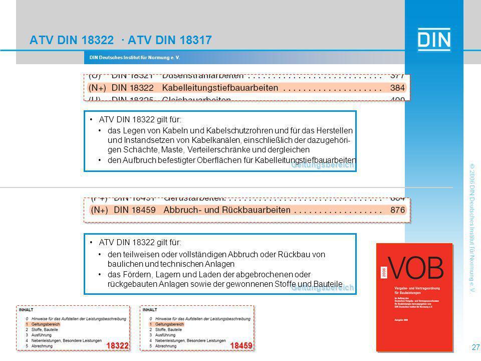 DIN Deutsches Institut für Normung e. V. 27 © 2006 DIN Deutsches Institut für Normung e. V. ATV DIN 18322 · ATV DIN 18317 18322 Geltungsbereich ATV DI
