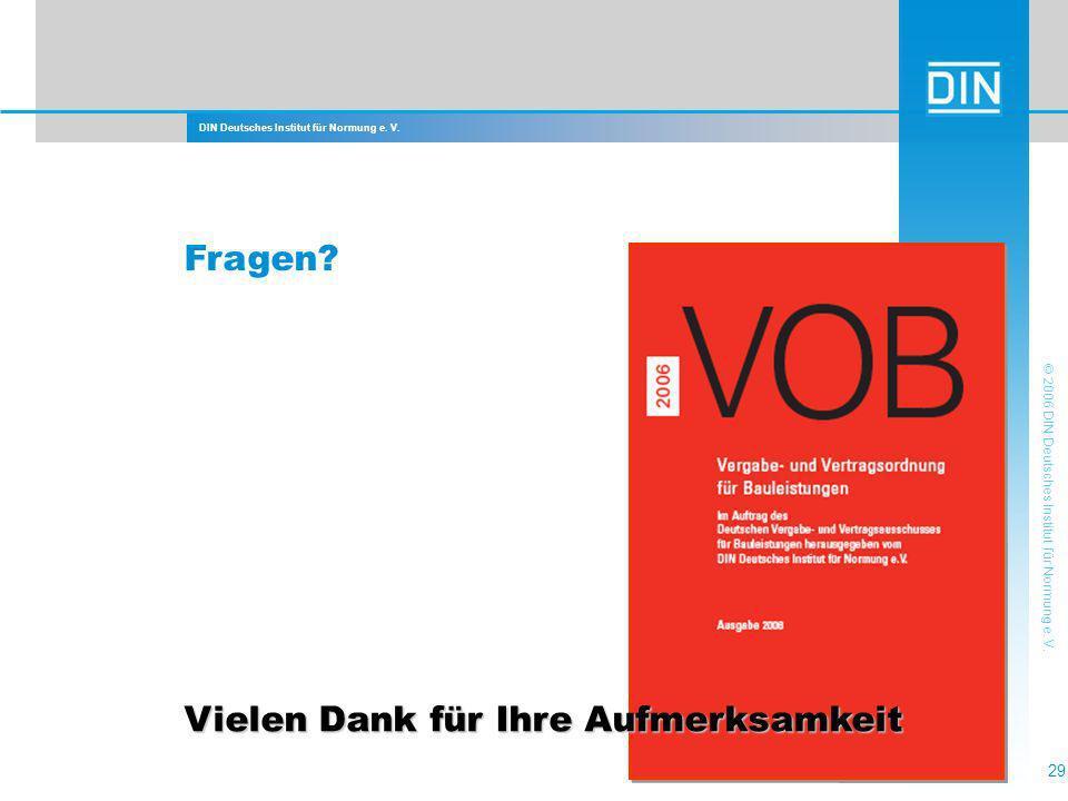 DIN Deutsches Institut für Normung e. V. 29 © 2006 DIN Deutsches Institut für Normung e. V. Vielen Dank für Ihre Aufmerksamkeit Fragen?