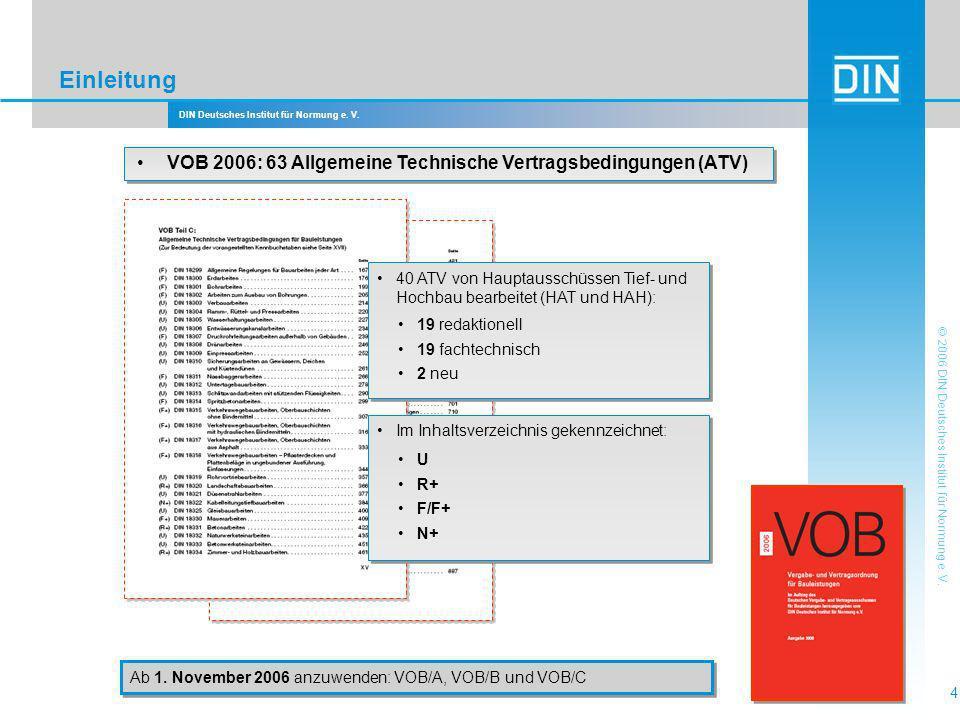 DIN Deutsches Institut für Normung e. V. 4 © 2006 DIN Deutsches Institut für Normung e. V. Einleitung VOB 2006: 63 Allgemeine Technische Vertragsbedin