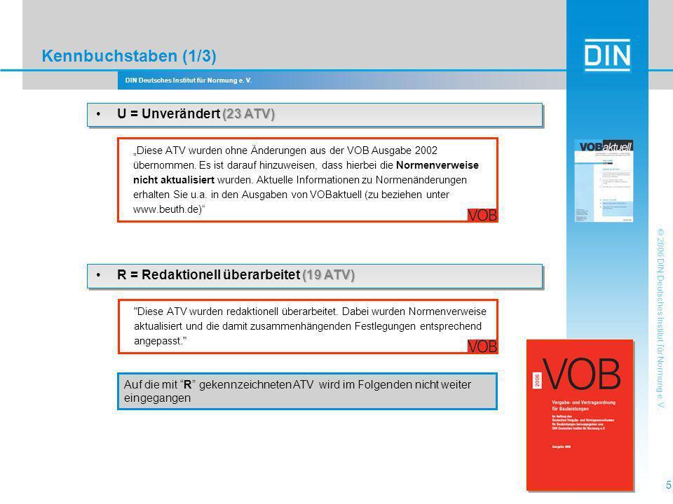 DIN Deutsches Institut für Normung e. V. 5 © 2006 DIN Deutsches Institut für Normung e. V. Diese ATV wurden ohne Änderungen aus der VOB Ausgabe 2002 ü