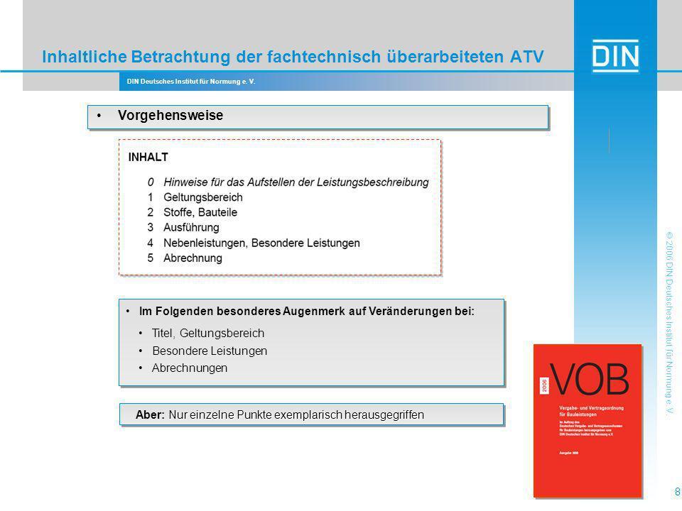 DIN Deutsches Institut für Normung e. V. 8 © 2006 DIN Deutsches Institut für Normung e. V. Inhaltliche Betrachtung der fachtechnisch überarbeiteten AT