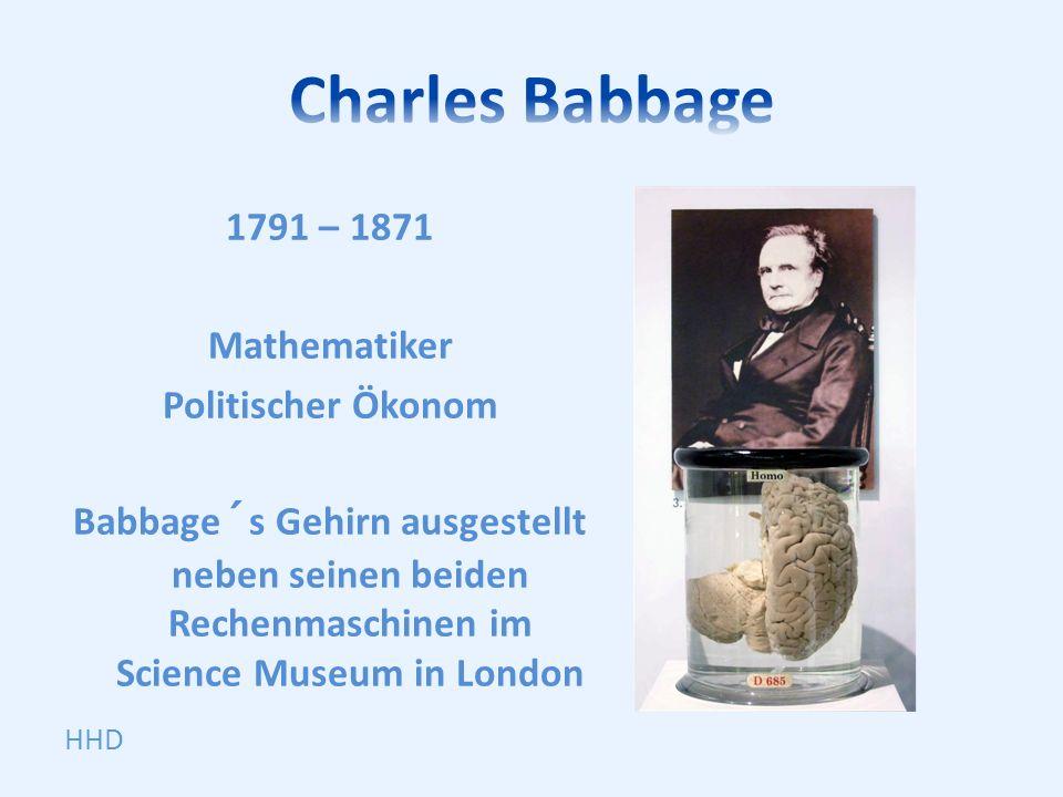 1791 – 1871 Mathematiker Politischer Ökonom Babbage´s Gehirn ausgestellt neben seinen beiden Rechenmaschinen im Science Museum in London HHD