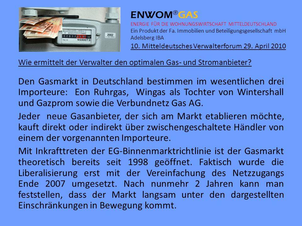 ENWOM ® GAS ENERGIE FÜR DIE WOHNUNGSWIRTSCHAFT MITTELDEUTSCHLAND Ein Produkt der Fa. Immobilien und Beteiligungsgesellschaft mbH Adelsberg IBA 10. Mit