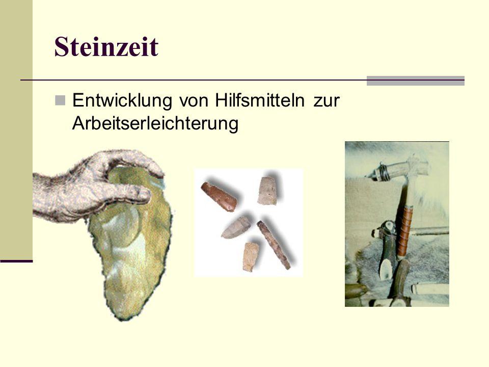 Steinzeit Entwicklung von Hilfsmitteln zur Arbeitserleichterung