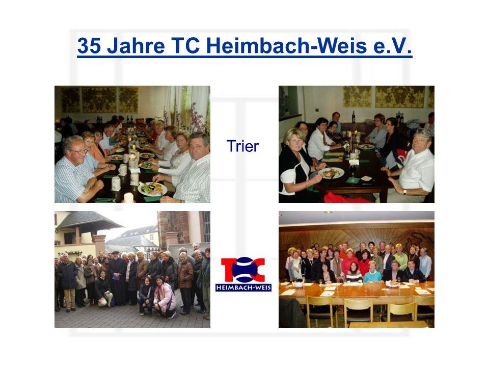 35 Jahre TC Heimbach-Weis e.V. Trier