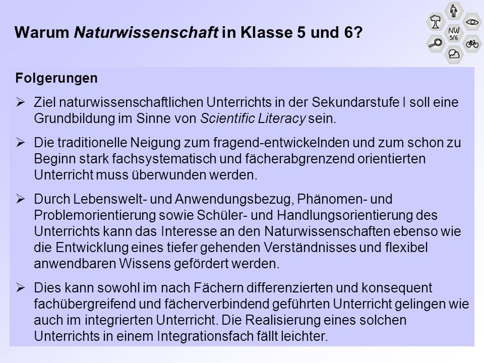 Folgerungen Ziel naturwissenschaftlichen Unterrichts in der Sekundarstufe I soll eine Grundbildung im Sinne von Scientific Literacy sein. Die traditio